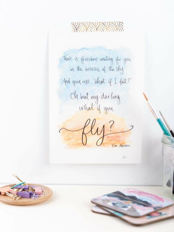 Art Print: Hand lettered quote printed over a sunrise sky watercolour design 'There is freedom waiting for you in the breezes of the sky, And you ask 'what if I fall?' Oh but my darling, what if you fly? Erin Hanson'