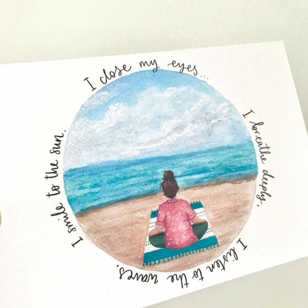 Meditating girl on a beach illustration on a postcard, with words 'I close my eyes... I breathe deeply, I listen to the waves, I smile to the sun.'