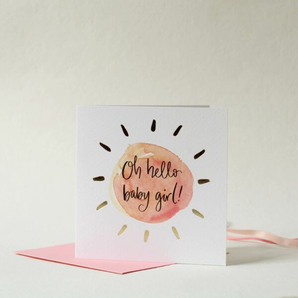 Oh hello baby girl - greeting card