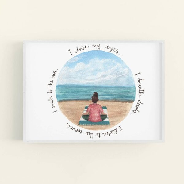 Meditating girl on a beach illustration in white frame, with positive quote 'I close my eyes... I breathe deeply, I listen to the waves, I smile to the sun.'