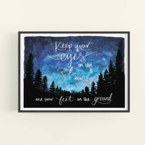 Night sky and forest watercolour illustration with white and silver text reading 'Keep your eyes on the stars and your feet on the ground' - in black frame