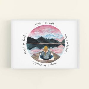 Calming meditating girl sat beneath mountains illustration, words surround the illustration 'May I be well... may I be happy... may I be peaceful... may I be loved' - in a white frame