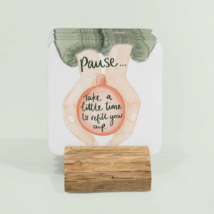 Pause and refill your cup - positive quote coasters